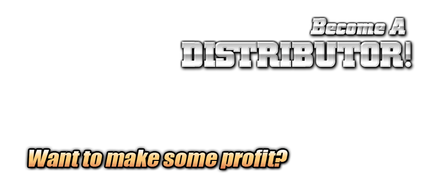 Become A Distributor. Want to make some profit?
